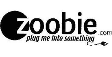 ZOOBIE.COM PLUG ME INTO SOMETHING
