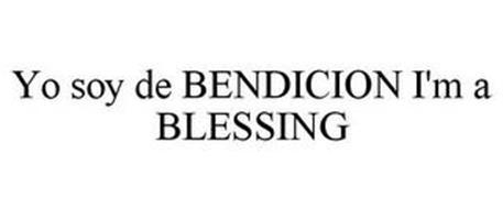 YO SOY DE BENDICION I'M A BLESSING