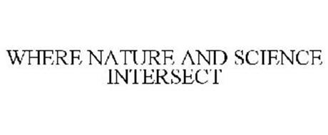 WHERE NATURE AND SCIENCE INTERSECT