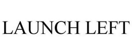 LAUNCH LEFT