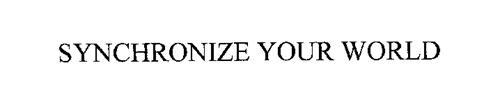 SYNCHRONIZE YOUR WORLD