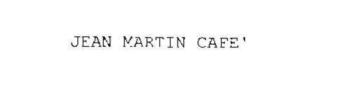 JEAN MARTIN CAFE'