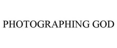 PHOTOGRAPHING GOD