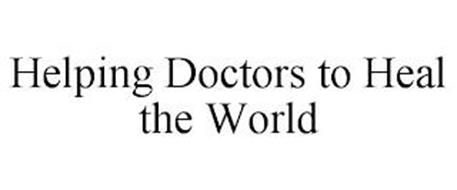 HELPING DOCTORS TO HEAL THE WORLD