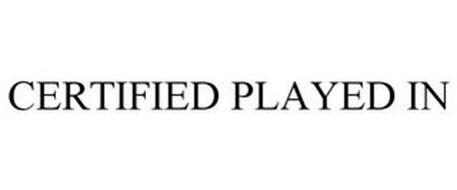 CERTIFIED PLAYED IN