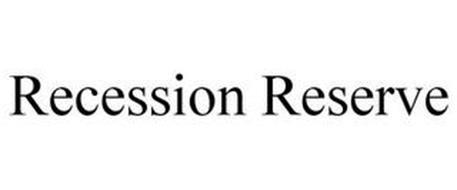RECESSION RESERVE