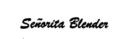 SENORITA BLENDER