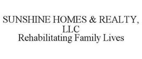 SUNSHINE HOMES & REALTY, LLC REHABILITATING FAMILY LIVES