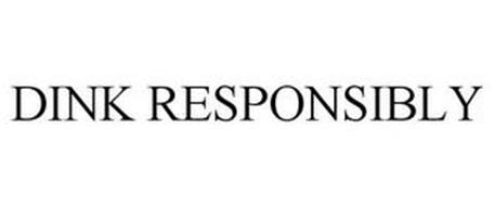 DINK RESPONSIBLY