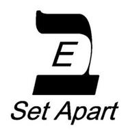 E SET APART