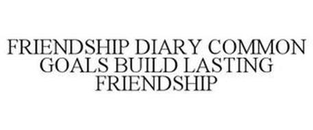 FRIENDSHIP DIARY COMMON GOALS BUILD LASTING FRIENDSHIP