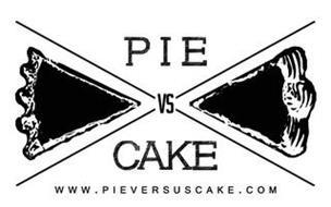 X PIE VS CAKE WWW.PIEVERSUSCAKE.COM