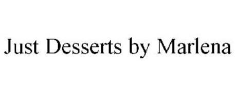 JUST DESSERTS BY MARLENA