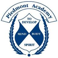 PIEDMONT ACADEMY TO DEVELOP MIND BODY SPIRIT