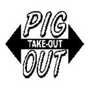 PIG OUT TAKE-OUT