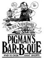 AND YE OLDE HAM SHOPPE ON THE OUTER BANKS OH PIGMAN EASY BABY! PIGMAN'S BAR B QUE