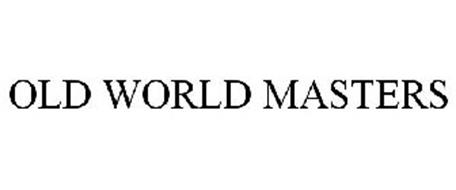 OLD WORLD MASTERS