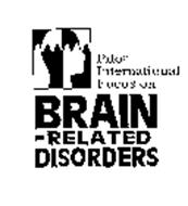 PILOT INTERNATIONAL FOCUS ON BRAIN-RELATED DISORDERS