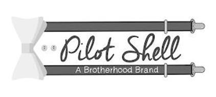 PILOT SHELL A BROTHERHOOD BRAND