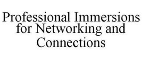 PROFESSIONAL IMMERSIONS FOR NETWORKING AND CONNECTIONS