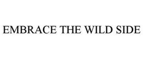 EMBRACE THE WILD SIDE