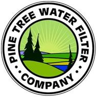 · · PINE TREE WATER FILTER COMPANY · ·