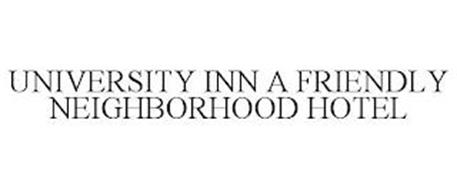 UNIVERSITY INN A FRIENDLY NEIGHBORHOOD HOTEL