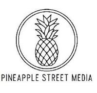 PINEAPPLE STREET MEDIA