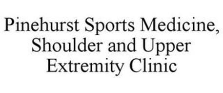 PINEHURST SPORTS MEDICINE, SHOULDER AND UPPER EXTREMITY CLINIC