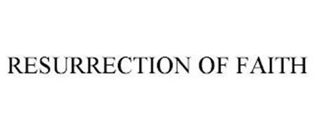 RESURRECTION OF FAITH