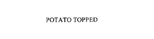 POTATO TOPPED