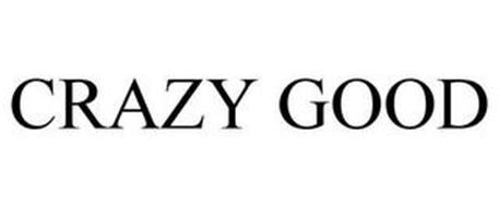 CRAZY GOOD