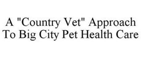 "A ""COUNTRY VET"" APPROACH TO BIG CITY PET HEALTH CARE"