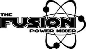 THE FUSION POWER MIXER