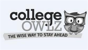 COLLEGE OWLZ THE WISE WAY TO STAY AHEAD