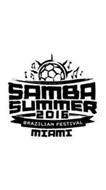 SAMBA SUMMER 2016 BRAZILIAN FESTIVAL MIAMI