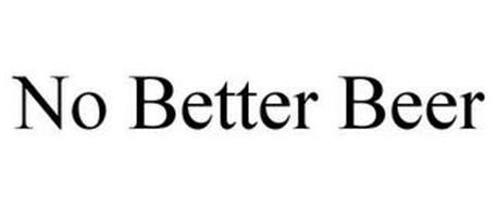 NO BETTER BEER
