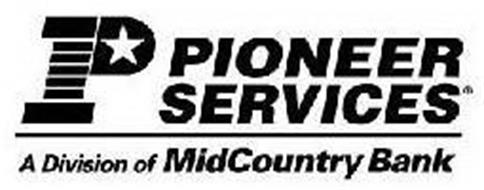 P PIONEER SERVICES DIVISION MIDCOUNTRY BANK