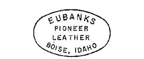 EUBANKS PIONEER LEATHER BOISE, IDAHO