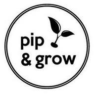 PIP & GROW