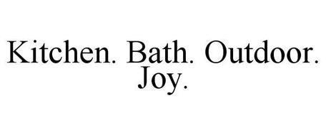 KITCHEN. BATH. OUTDOOR. JOY.