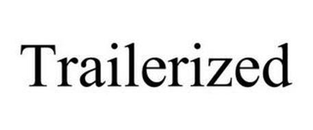 TRAILERIZED