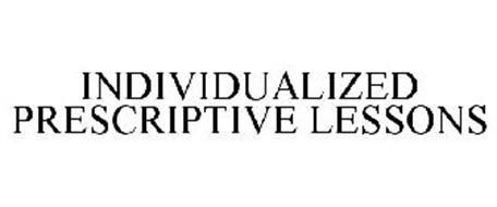 INDIVIDUALIZED PRESCRIPTIVE LESSONS