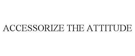 ACCESSORIZE THE ATTITUDE