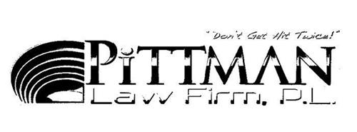 """DON'T GET HIT TWICE!"" PITTMAN LAW FIRM, P.L."