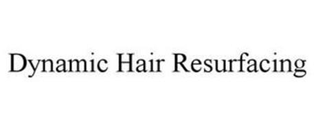 DYNAMIC HAIR RESURFACING