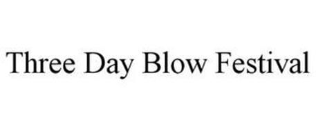 THREE DAY BLOW FESTIVAL