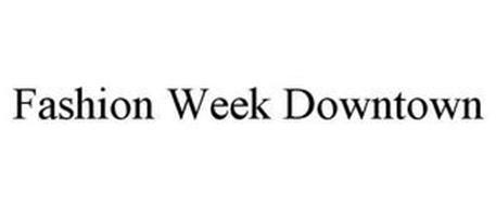 FASHION WEEK DOWNTOWN