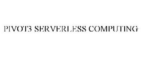 PIVOT3 SERVERLESS COMPUTING