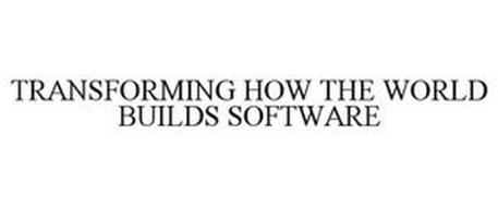 TRANSFORMING HOW THE WORLD BUILDS SOFTWARE
